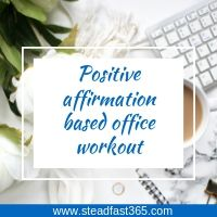 Office workout with positive affirmations for working moms